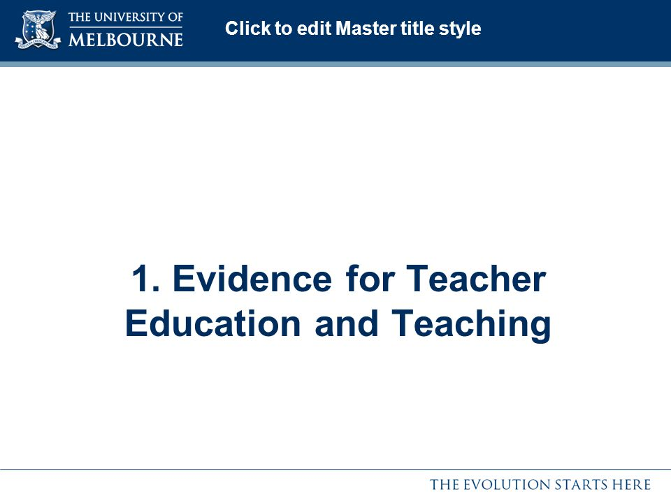 1. Evidence for Teacher Education and Teaching