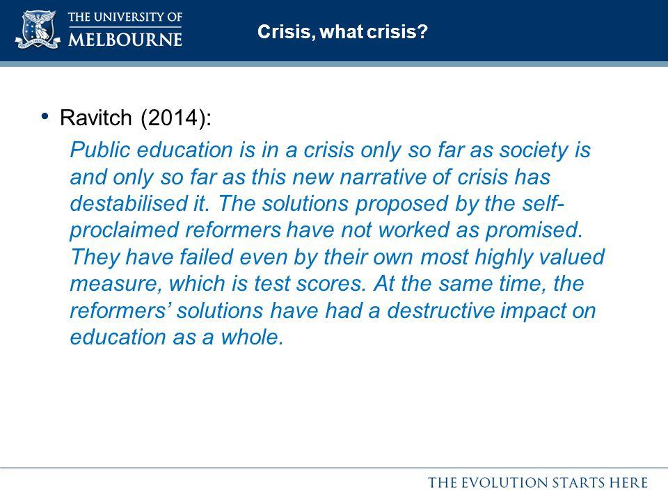 Crisis, what crisis Ravitch (2014):