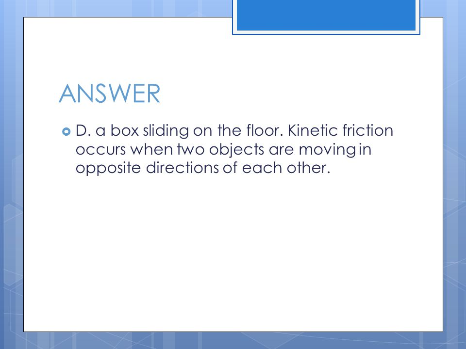 Friction section review ppt video online download for Opposite of floor