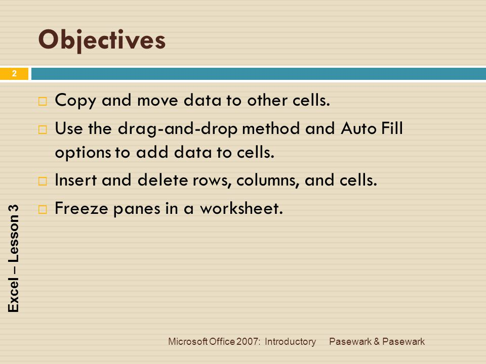 Objectives Copy and move data to other cells.