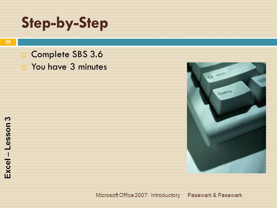 Step-by-Step Complete SBS 3.6 You have 3 minutes