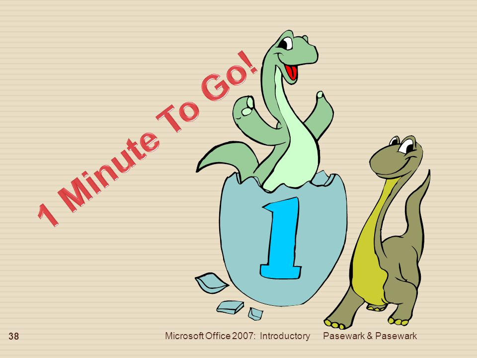 1 Minute To Go! Microsoft Office 2007: Introductory