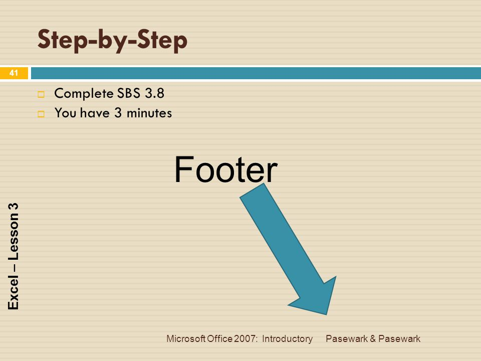 Footer Step-by-Step Complete SBS 3.8 You have 3 minutes