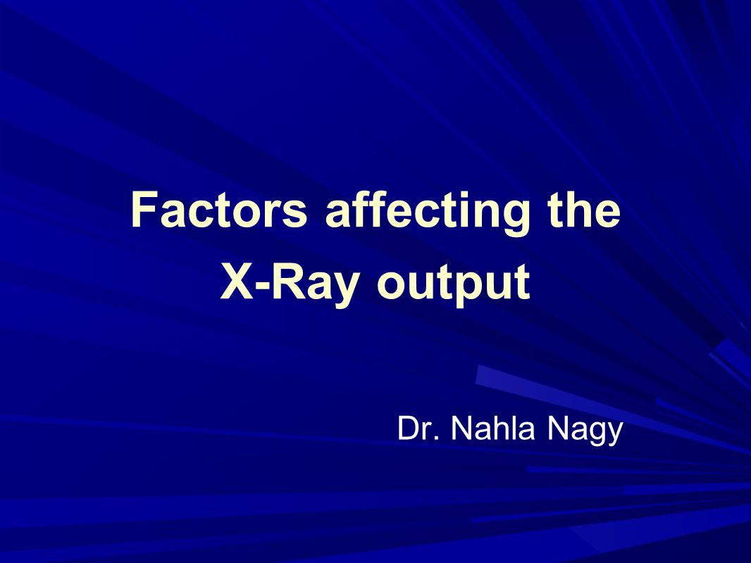 Factors affecting the X-Ray output