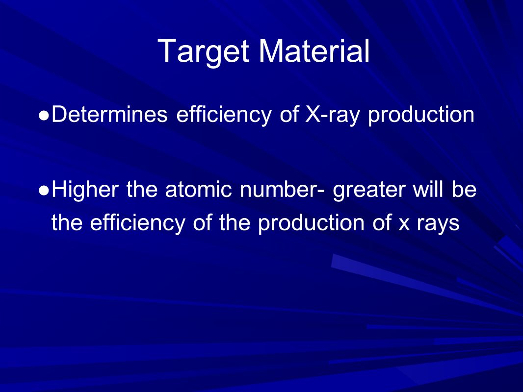 Target Material Determines efficiency of X-ray production