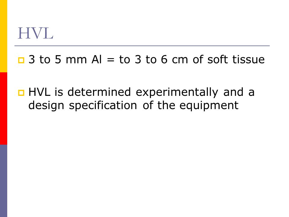 HVL 3 to 5 mm Al = to 3 to 6 cm of soft tissue