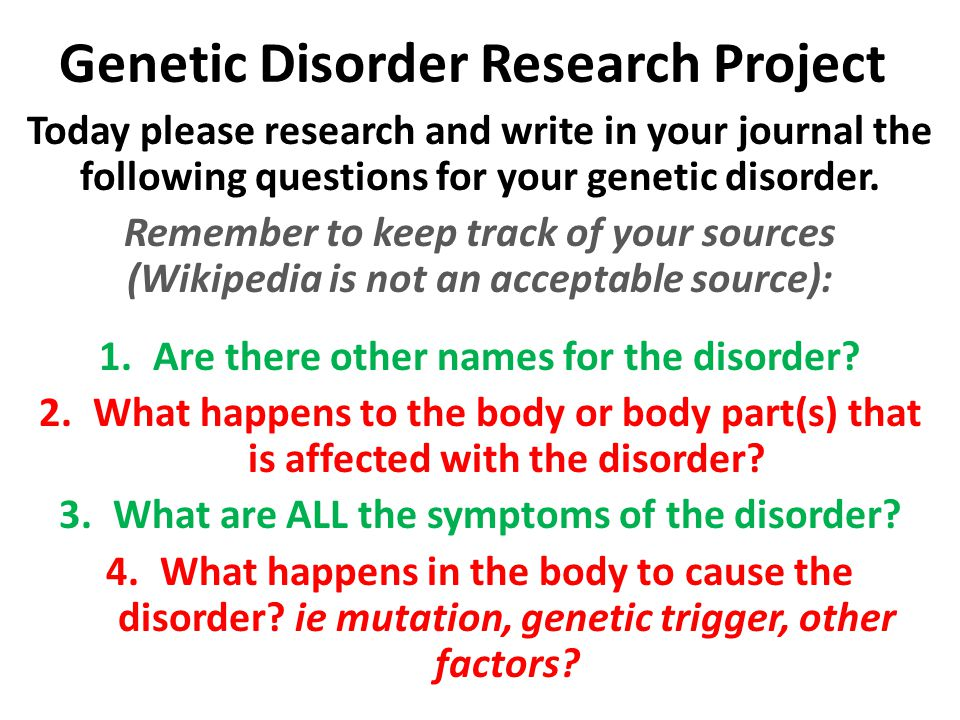 genetic disorder project Dougherty, mr | science douglass-garrett, mrs | guidance in this project while its important to delineate the impact of the disease at a organismic level some genetic disorders are caused by chromosomal abnormalities due to errors in meiosis.