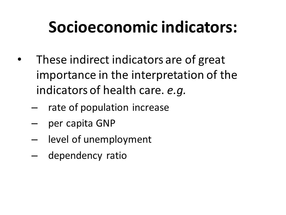 Socioeconomic indicators: