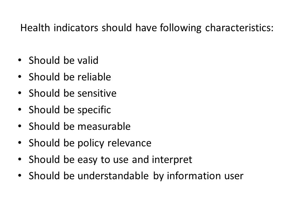 Health indicators should have following characteristics: