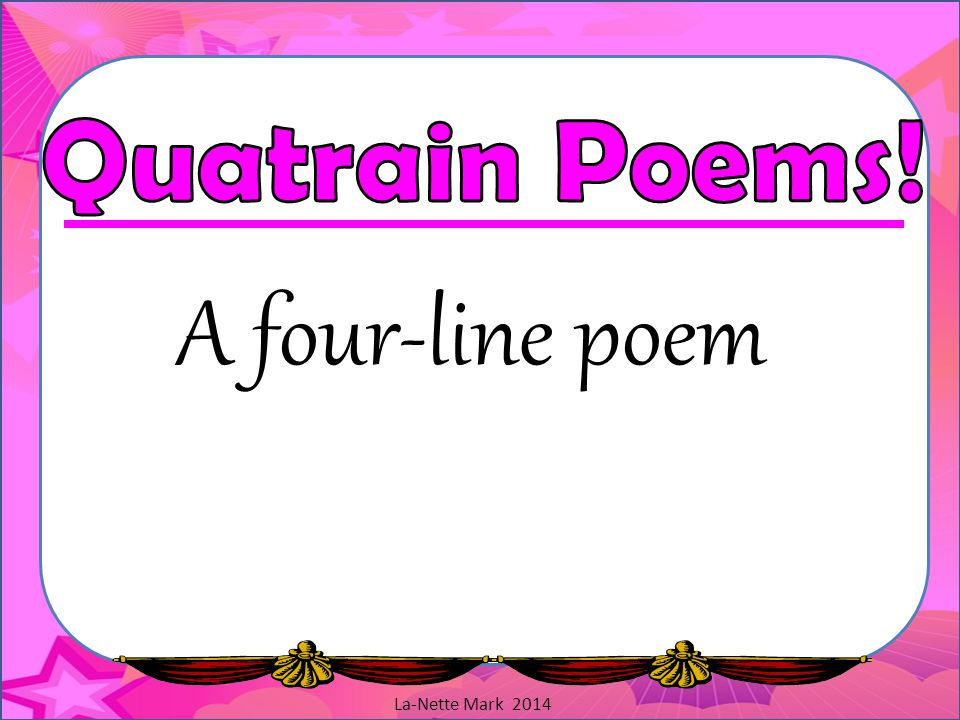 Quatrain Poems! A four-line poem La-Nette Mark 2014