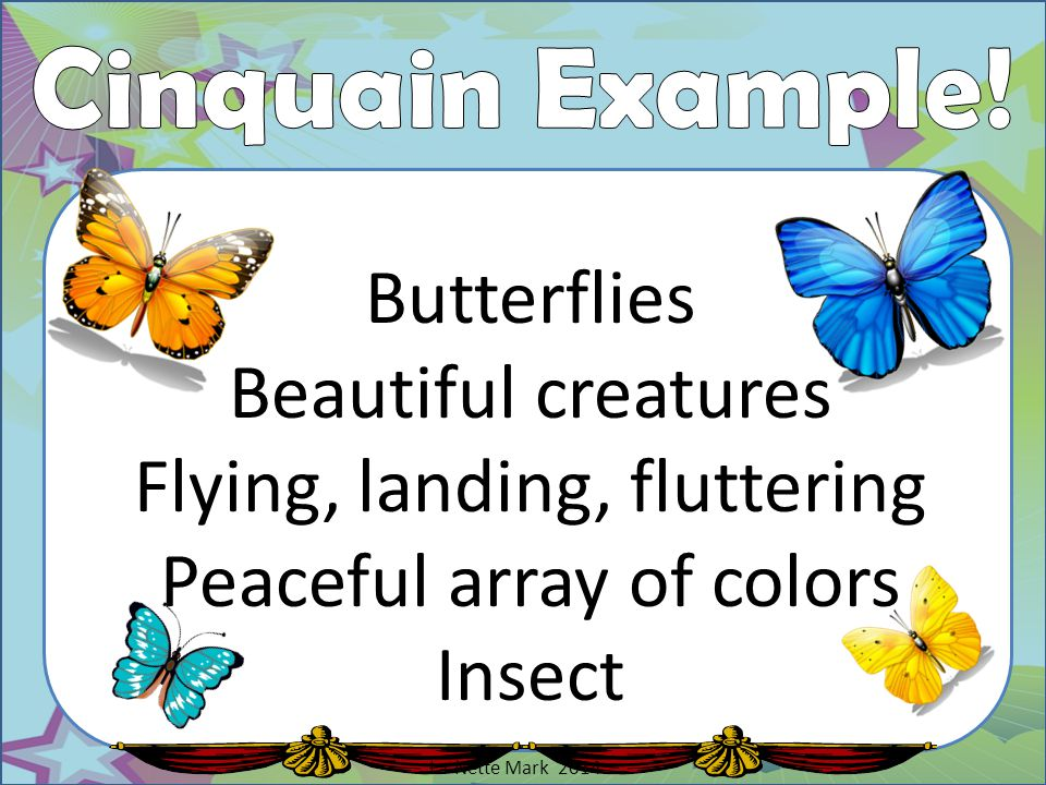 Cinquain Example! Butterflies Beautiful creatures