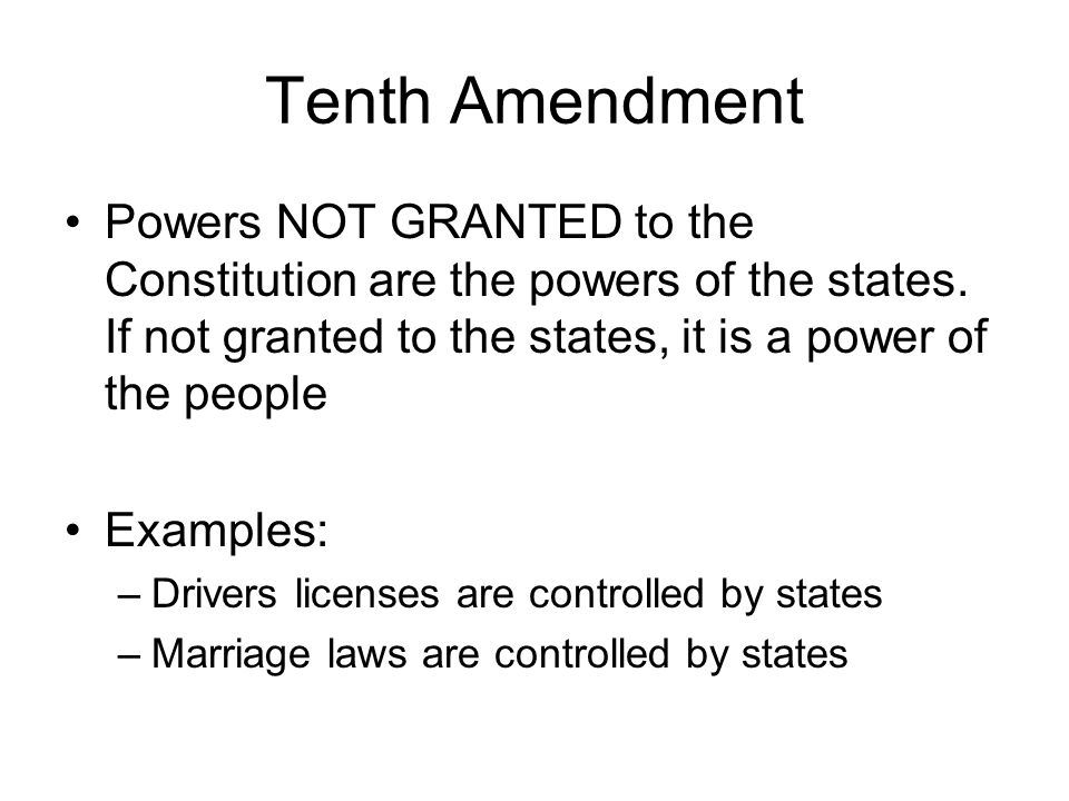 Tenth Amendment Powers NOT GRANTED to the Constitution are the powers of the states. If not granted to the states, it is a power of the people.