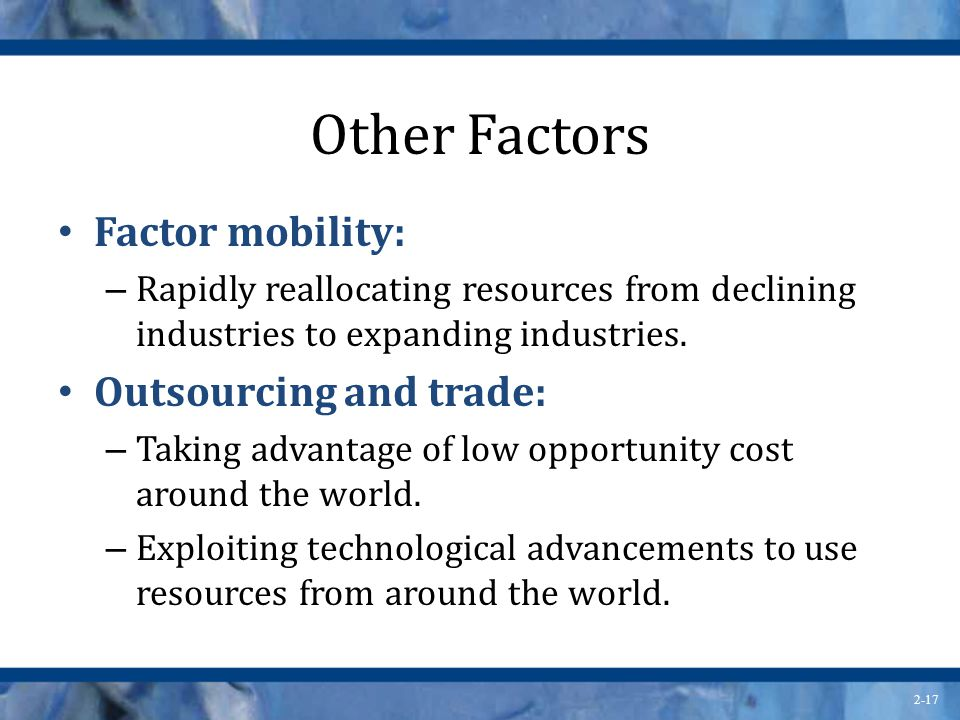 Other Factors Factor mobility: Outsourcing and trade: