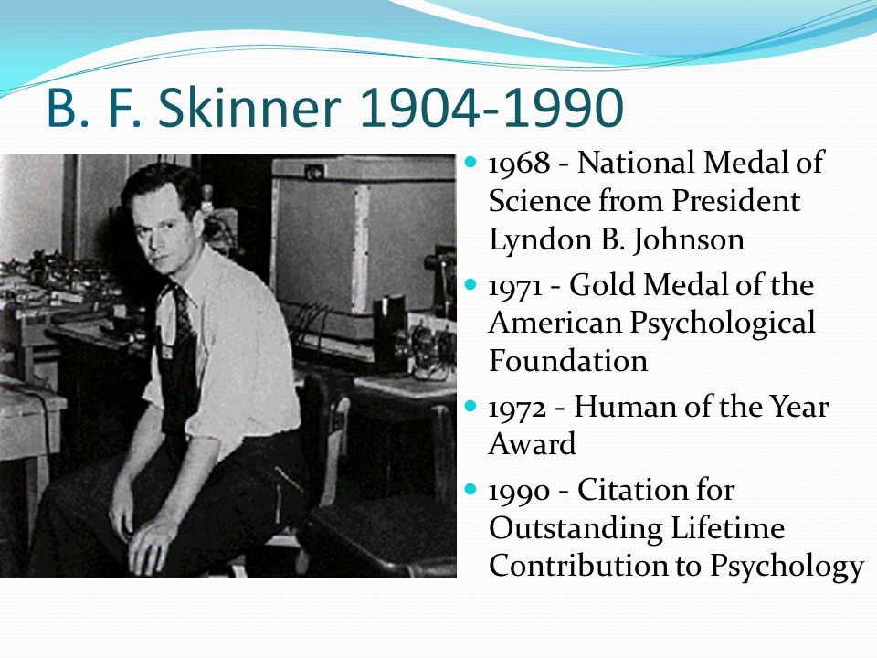 """b f skinners contribution to psychology – bf skinner, """"superstition' in the pigeon"""" (p 168) in the 20th century, many of the images that came to mind when thinking about experimental psychology were tied to the work of burrhus frederick skinner."""