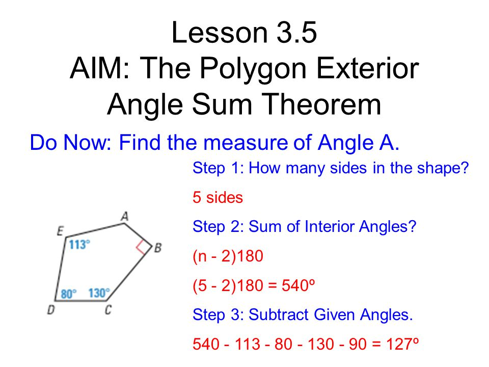 Lesson 3 5 aim the polygon exterior angle sum theorem - Define exterior angle of a polygon ...