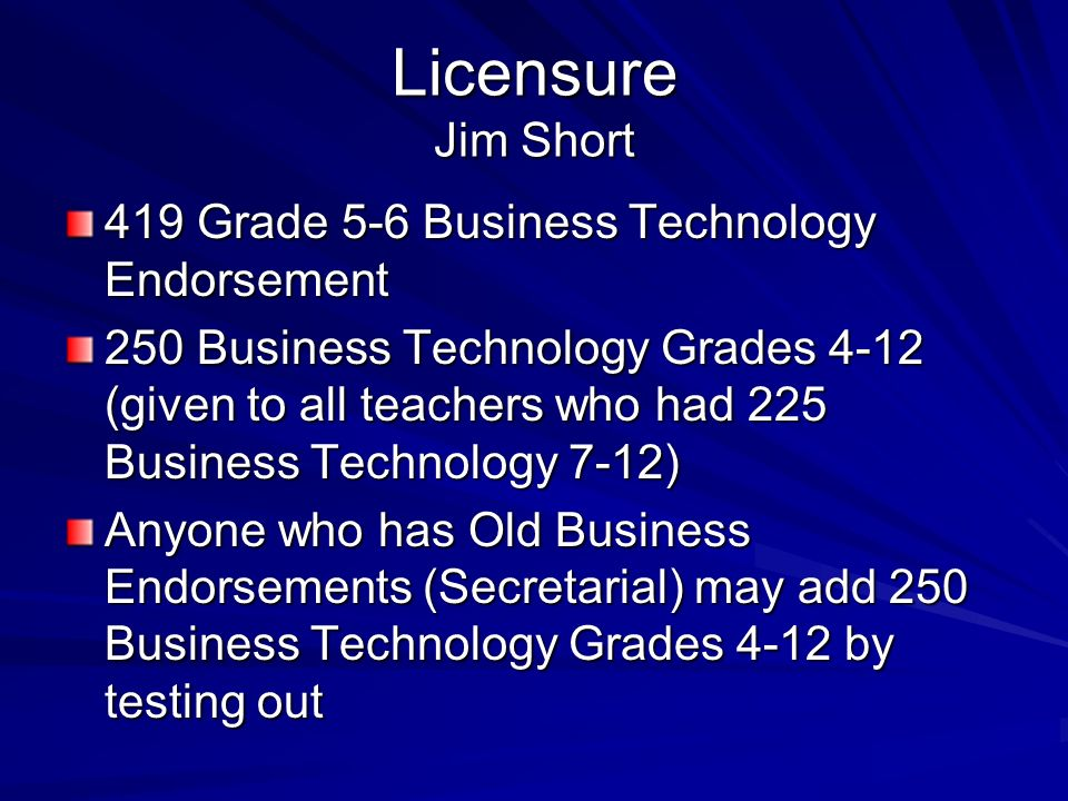 Licensure Jim Short 419 Grade 5-6 Business Technology Endorsement