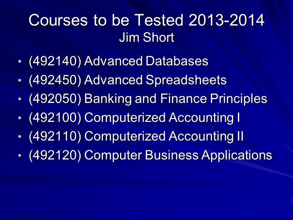 Courses to be Tested 2013-2014 Jim Short
