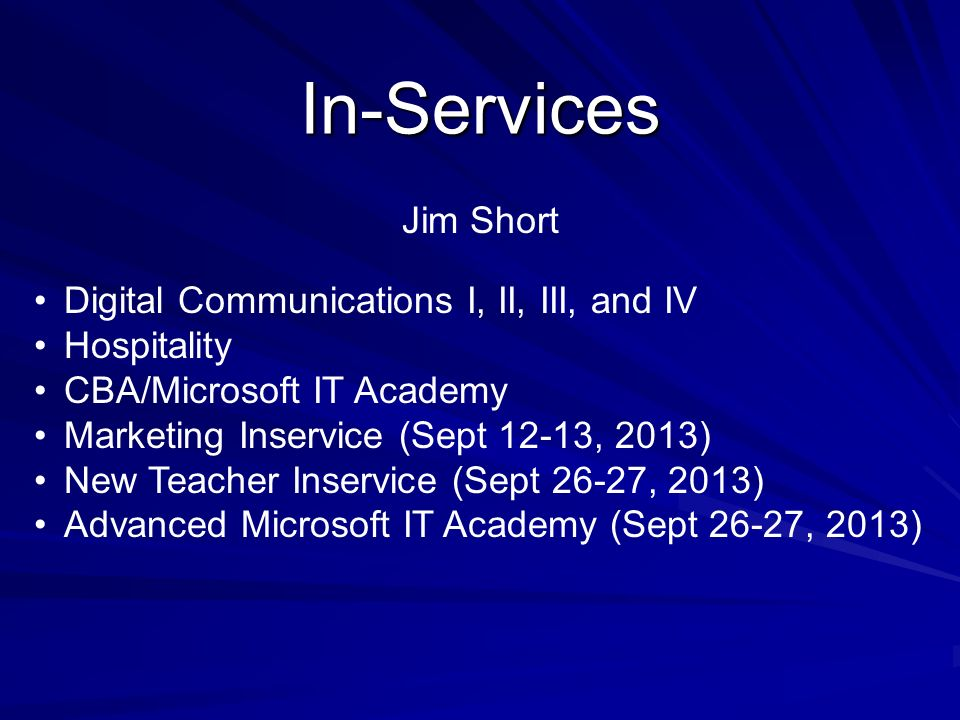 In-Services Jim Short Digital Communications I, II, III, and IV