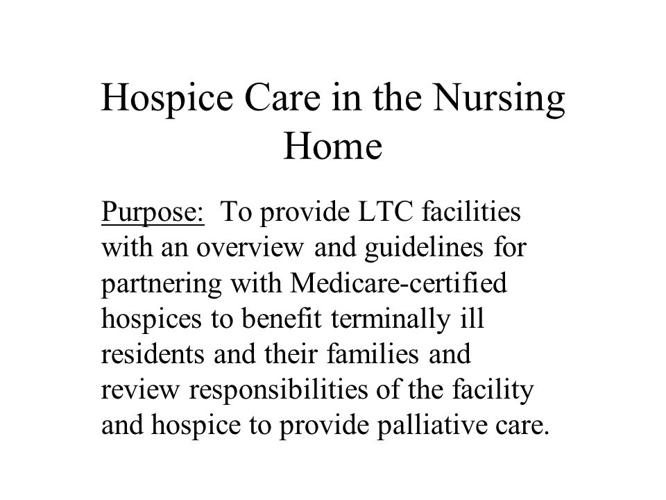 Hospice Care In The Nursing Home Ppt Video Online Download