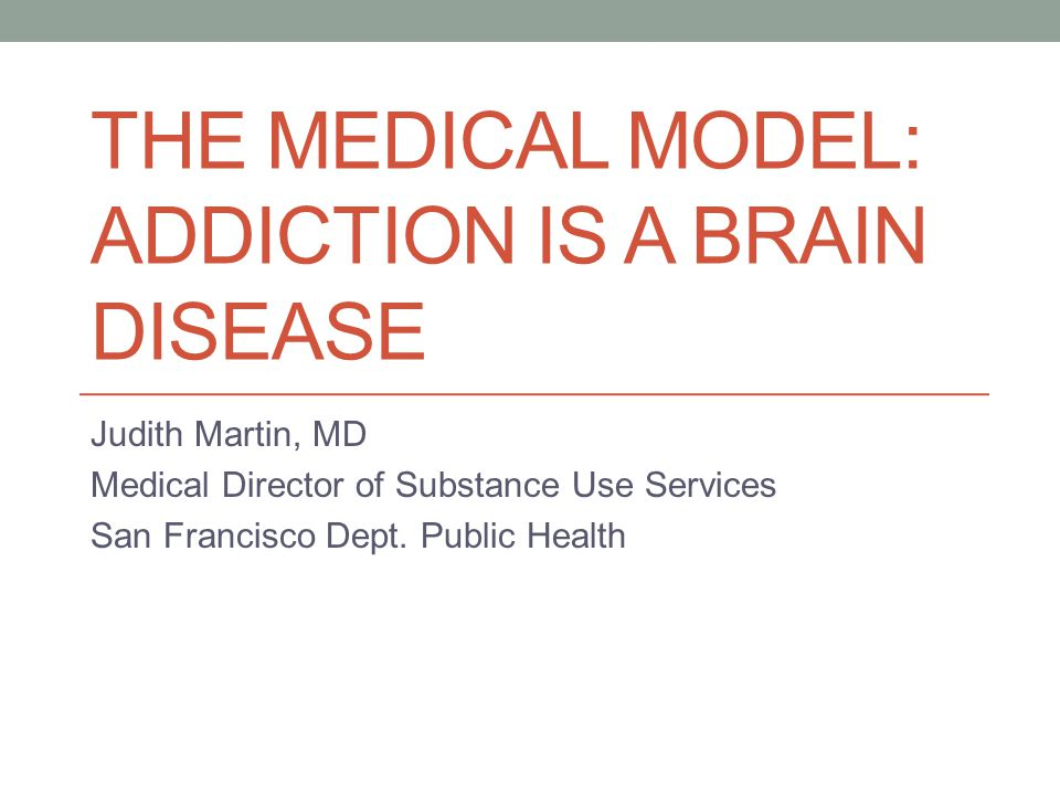 medical model of abuse Medical model is a hypothesis that drug addiction should be seen as a medical related problem rather than a social issue drug abuse & addiction.