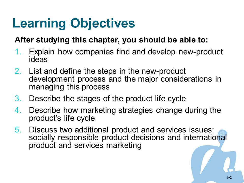 Learning Objectives After studying this chapter, you should be able to: Explain how companies find and develop new-product ideas.
