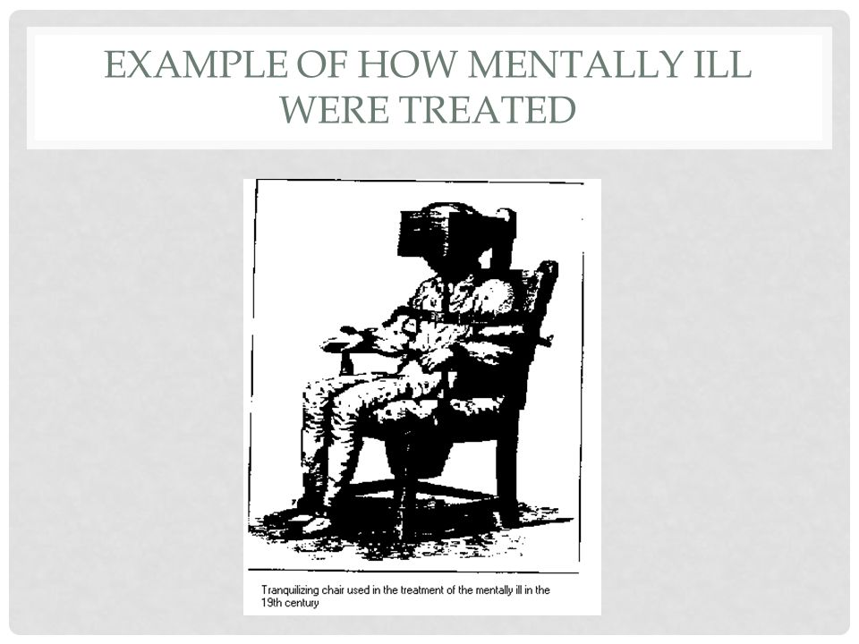 Example of how mentally ill were treated