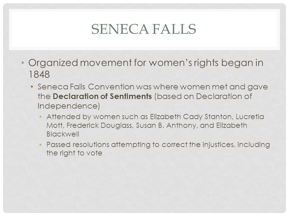 Seneca Falls Organized movement for women's rights began in 1848