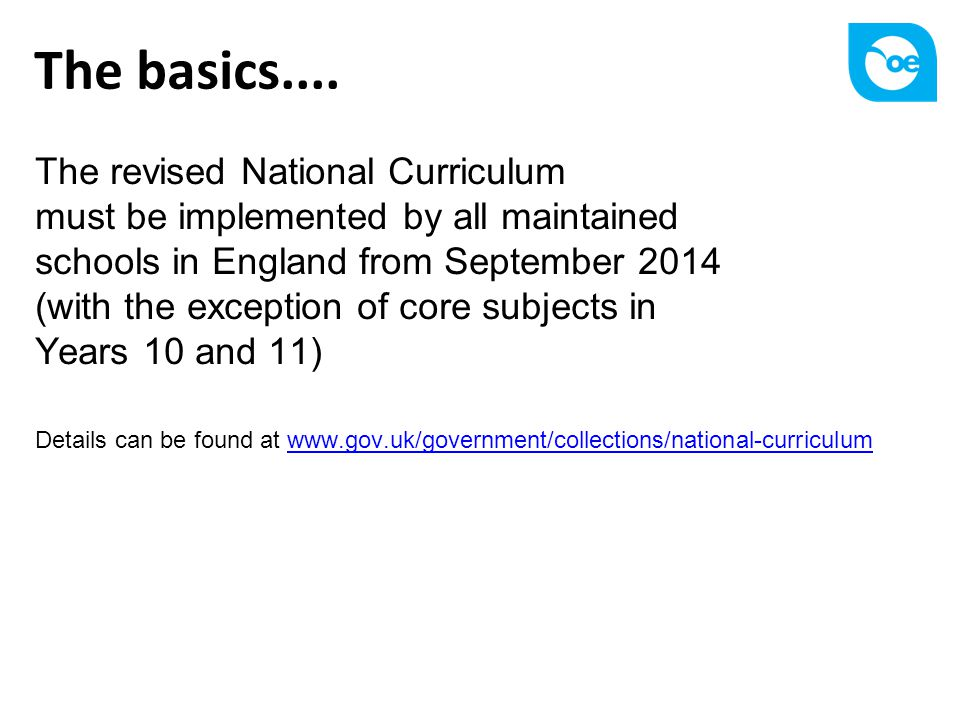 The basics.... The revised National Curriculum