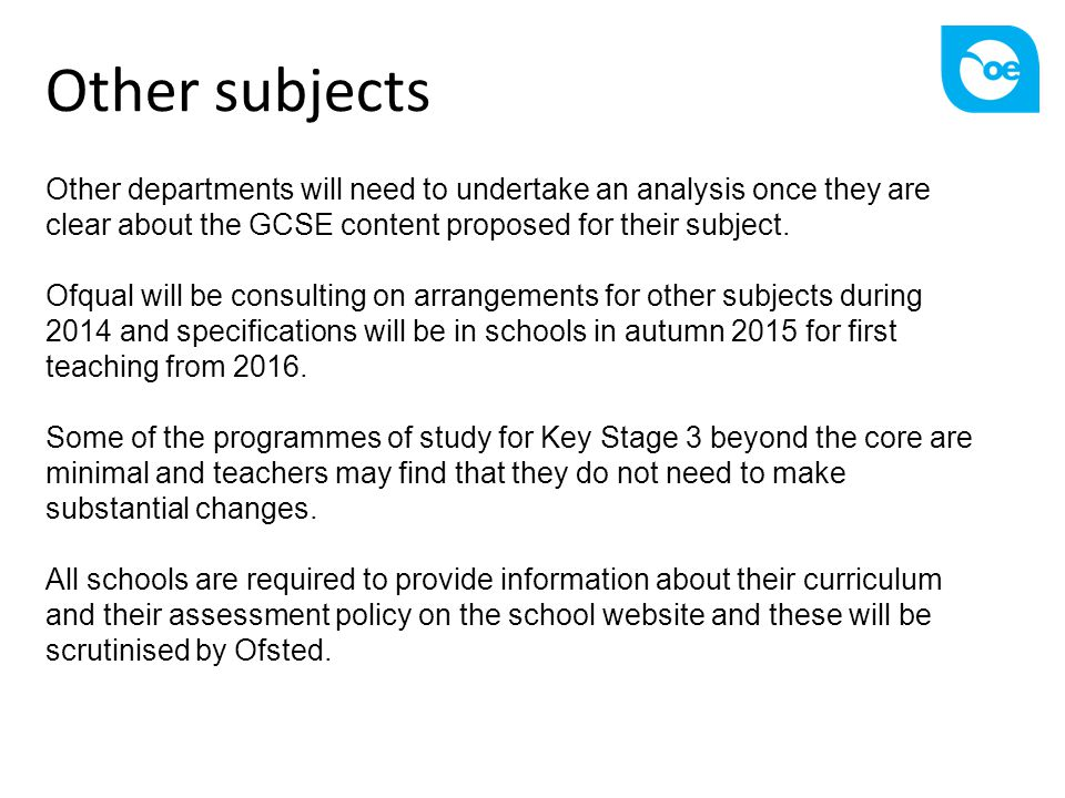 Other subjects Other departments will need to undertake an analysis once they are clear about the GCSE content proposed for their subject.