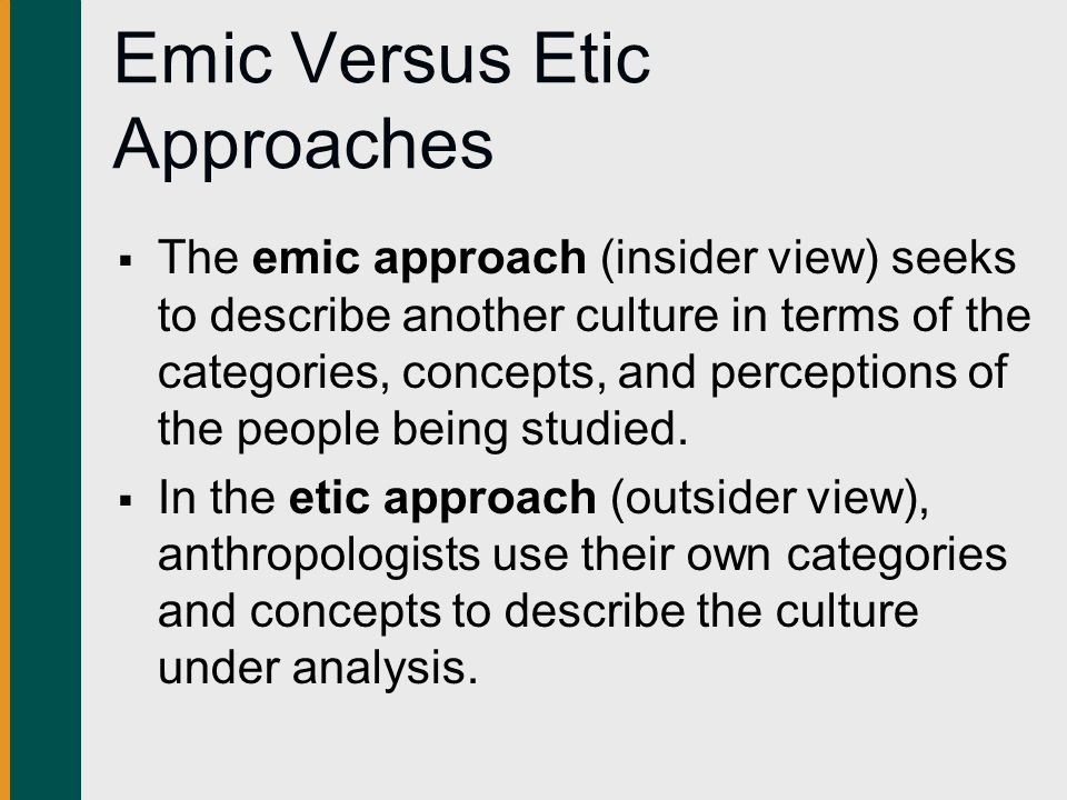 etic vs emic approaches in anthropology essay This lesson will seek to explain both the emic and etic approaches to studying culture in doing so, it will contrast the use of member narratives.