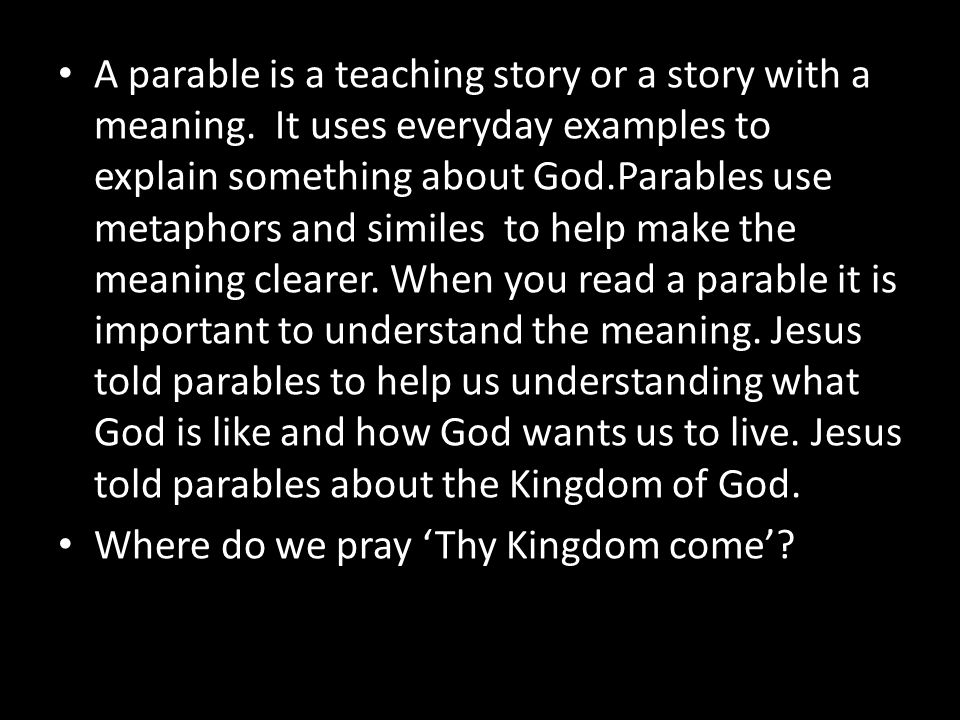 how jesus used parables to teach people about the kingdom of god essay Understanding parables on the art of interpreting parables as a proclamation of the kingdom of god some concept or idea in the context of jesus' teaching.