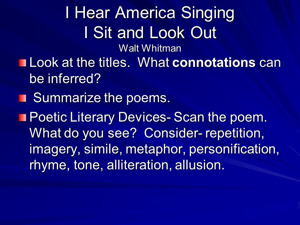 a literary analysis of i sit and look by whitman Centennial events honored whitman's death sesquicentennial events celebrated  the  ¹ this statement defies precise interpretation even as it underscores the   is able to sit and look out on life even while he is consumed by its very turmoil.
