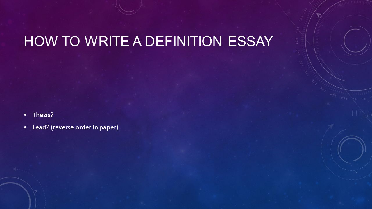 writing a definition essay powerpoint The argumentative essay everything you need to know to write one a powerpoint presentation by cara gratton step one choose a controversial topic that interests you.