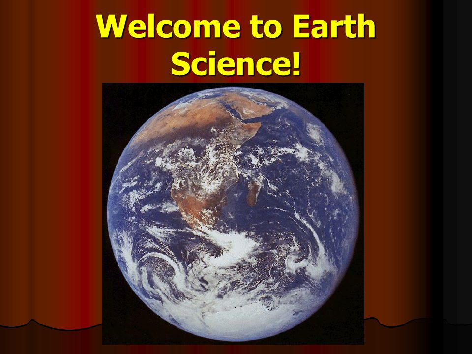 Welcome to Earth Science!