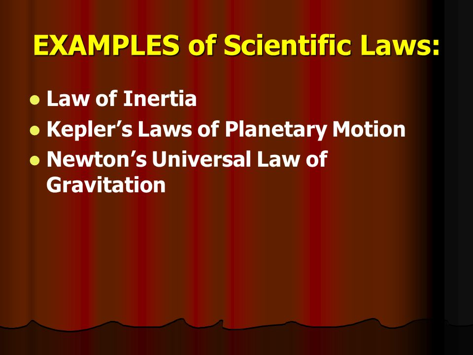 EXAMPLES of Scientific Laws: