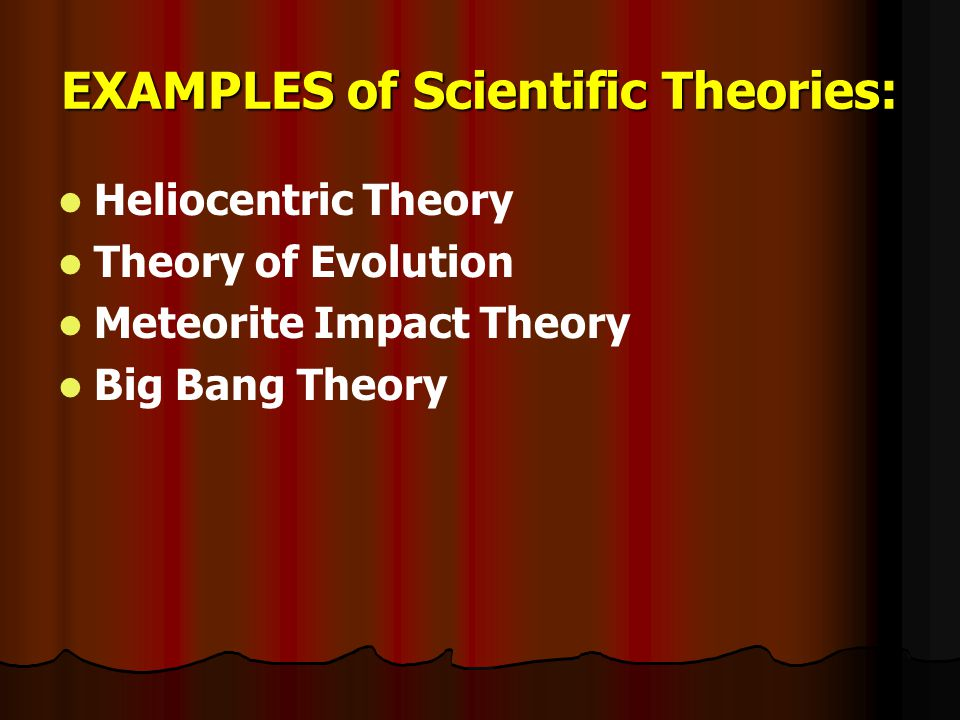 EXAMPLES of Scientific Theories: