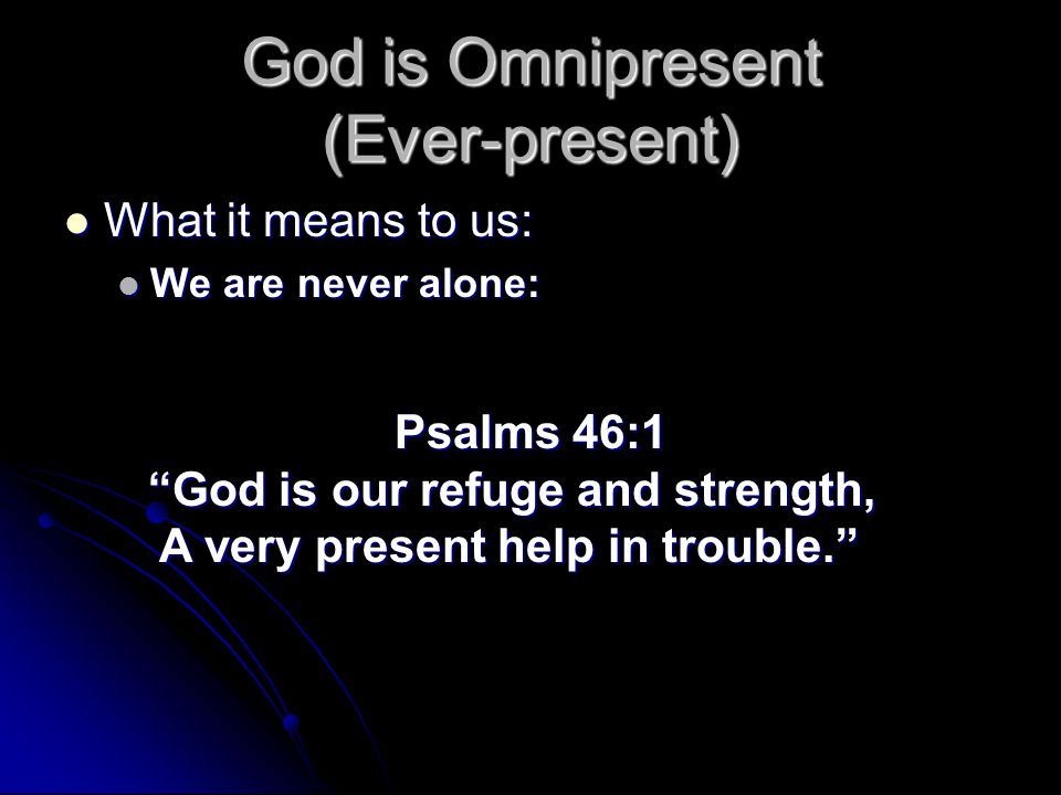 """god is a very present help in trouble Psalm 46:2 """"god is our refuge and strength, a very present help in trouble"""" we know this but do we really understand and believe it."""
