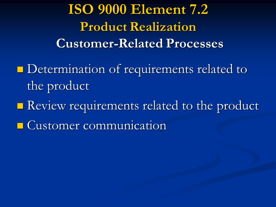 ISO 9000 Element 7.2 Product Realization Customer-Related Processes