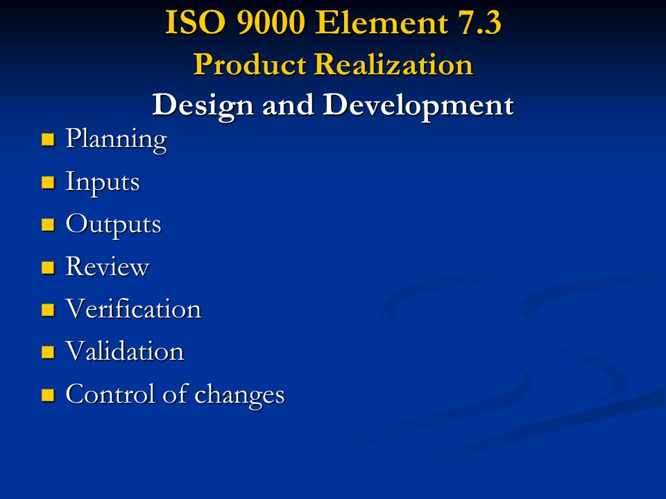 ISO 9000 Element 7.3 Product Realization Design and Development