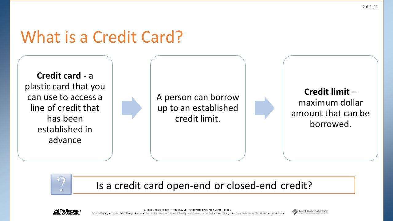 What is a Credit Card Is a credit card open-end or closed-end credit