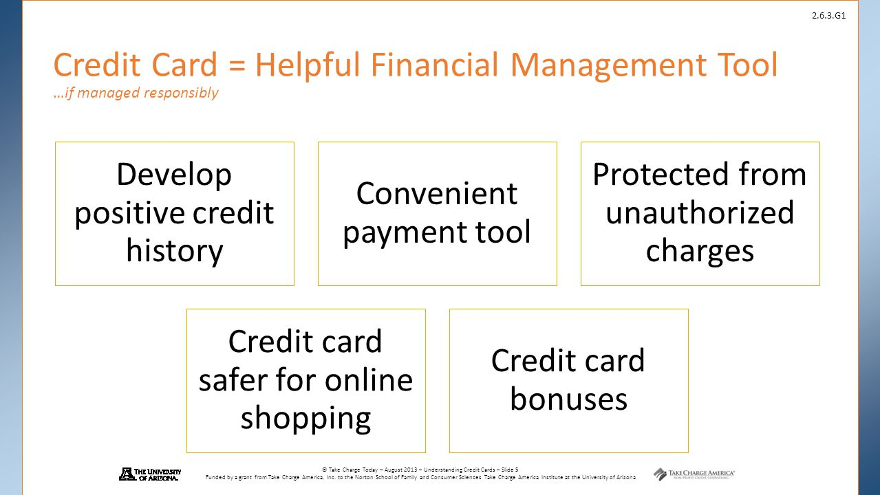 Credit Card = Helpful Financial Management Tool …if managed responsibly