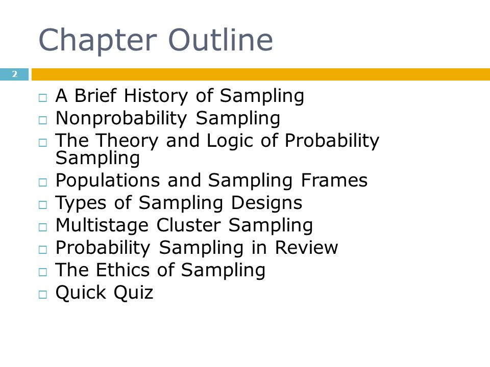 Chapter Outline A Brief History of Sampling Nonprobability Sampling
