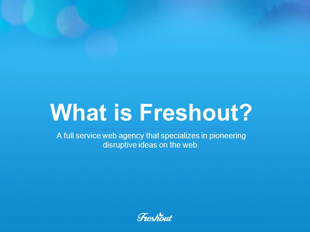 What is Freshout.
