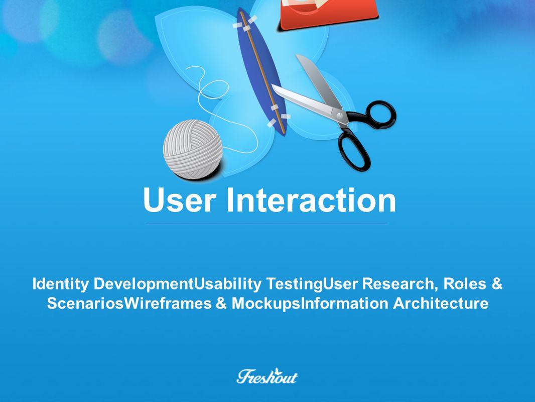 User Interaction Identity DevelopmentUsability TestingUser Research, Roles & ScenariosWireframes & MockupsInformation Architecture.