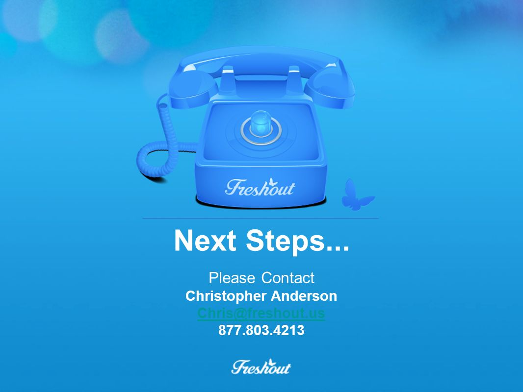 Thanks Next Steps... Please Contact Christopher Anderson