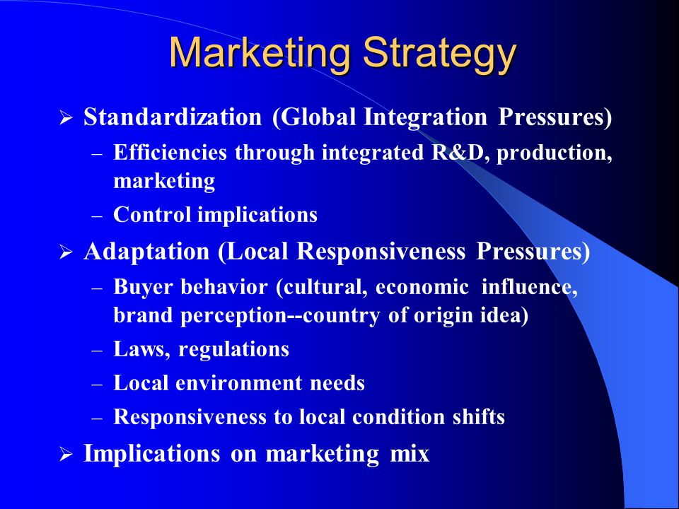 standardized vs localized strategy This paper considers the standardization–localization debate within the context   that reveal the decision-making process for marketing strategies that support.