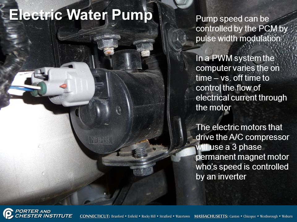 Electric Water Pump Pump speed can be controlled by the PCM by pulse width modulation.