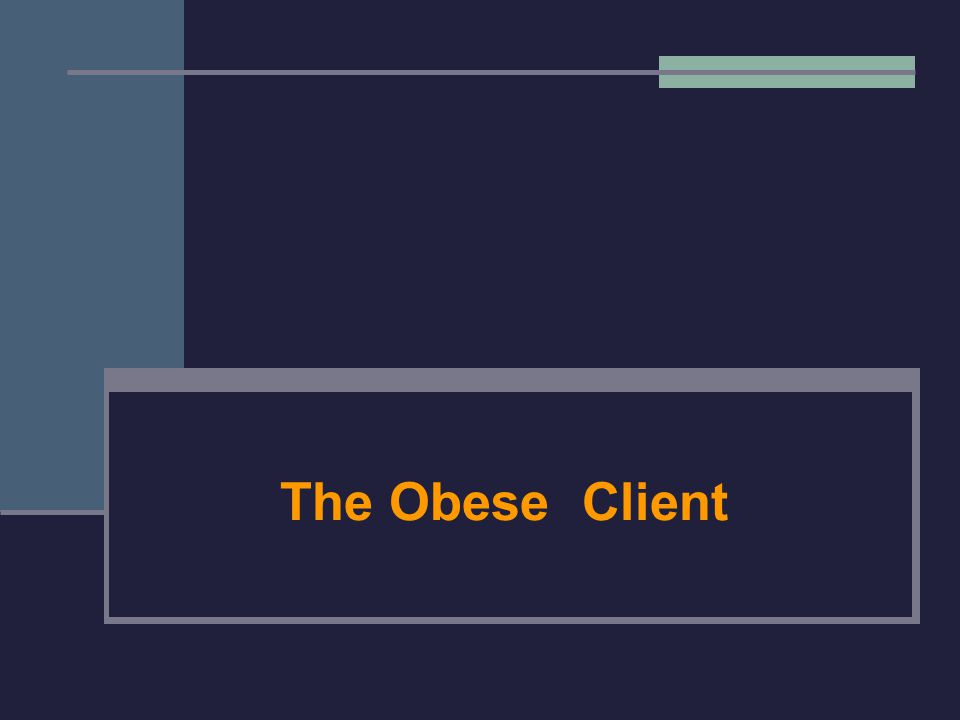 The Obese Client