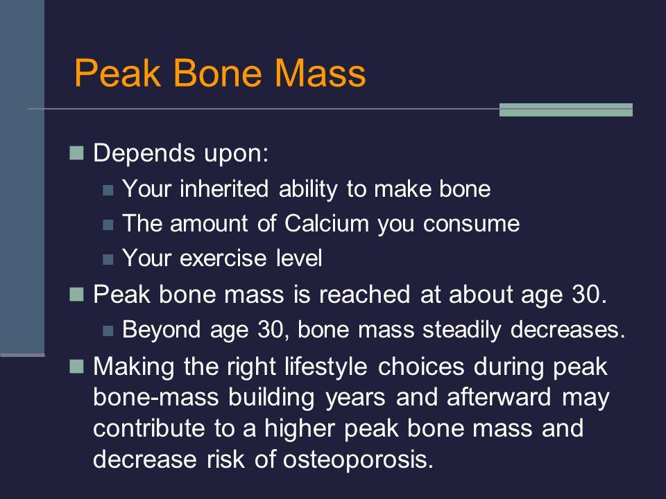 Peak Bone Mass Depends upon: