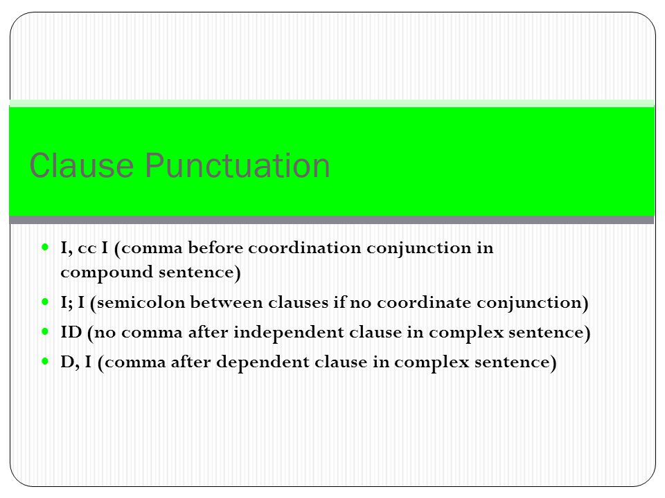 Clause Punctuation I, cc I (comma before coordination conjunction in compound sentence)